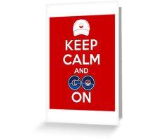 Keep Calm and Go On Greeting Card