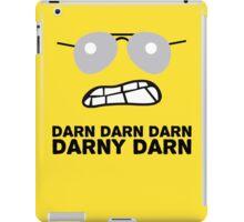 Bad Cop Darn Darn Darn Darny Darn T Shirt iPad Case/Skin
