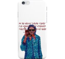 I'm so happy 'cause today I've found my friends, They're in my head... iPhone Case/Skin