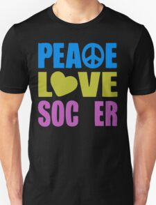 Peace Love Soccer Unisex T-Shirt
