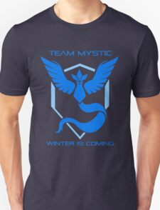 Team Mystic - Winter Is Coming Unisex T-Shirt