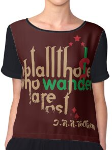 Not all those who wander are lost Chiffon Top