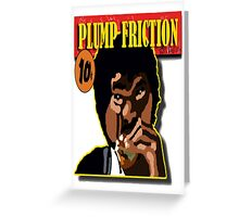Plump Friction Greeting Card