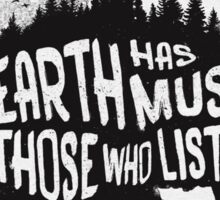 The earth has music for those who listen Sticker