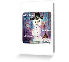 Let it Snow! Let it Snow! Let it Snow! Greeting Card