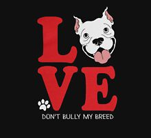 Pit Bull Love - Don't Bully My Breed Unisex T-Shirt