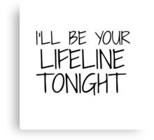 I'll be your lifeline tonight - Cold water by Justin Bieber Canvas Print
