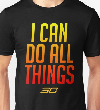 I can do all things - FIRED UP! #2 Unisex T-Shirt