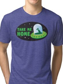 Take me HOME with cute Alien spacecraft Tri-blend T-Shirt