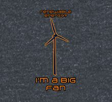 Renewable Energy? I'm A Big Fan Classic T-Shirt