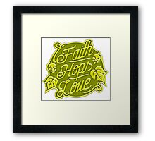 Craft Beer: Faith, Hops, Love Framed Print
