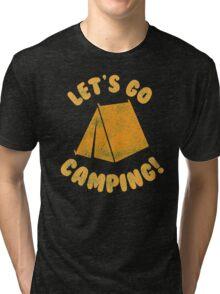 Let's go camping Tri-blend T-Shirt