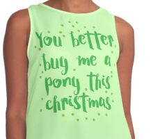 you better buy me a pony this Christmas Contrast Tank