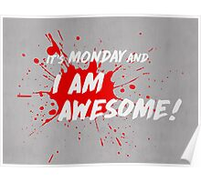 It's Monday and I am Awesome! Poster