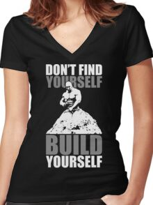 Don't Find Yourself. BUILD Yourself. Women's Fitted V-Neck T-Shirt