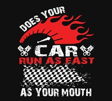 Does Your Car Run as Fast As Your Mouth Unisex T-Shirt