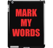 Mark My Words Justin  iPad Case/Skin