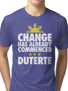 Duterte - Change has already commenced Tri-blend T-Shirt