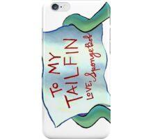 To my tailfin iPhone Case/Skin