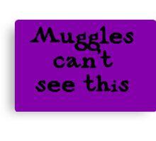 Muggles cant see this Canvas Print