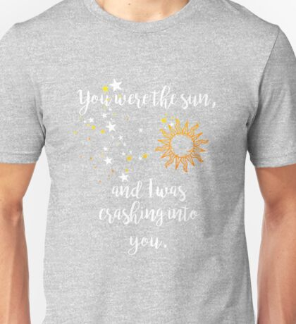 """""""You were the sun"""" Baz - Carry On Quote  Unisex T-Shirt"""