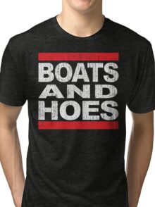Boats and Hoes - Hip Hop Style Tri-blend T-Shirt