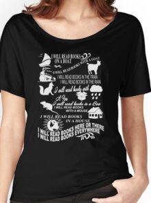 I Will Read Books Here Or There, Everywhere  Women's Relaxed Fit T-Shirt