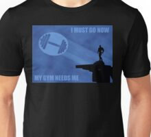 I Must Go Now. My Gym Needs Me. Unisex T-Shirt