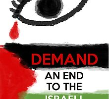 Tears for Palestine - Demand an End by Jay5