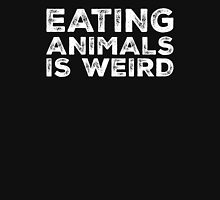 Eating Animals Is Weird  Unisex T-Shirt