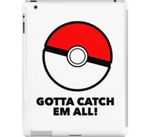 Pokemon - Gotta catch em all  iPad Case/Skin