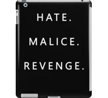 Hate. Malice. Revenge iPad Case/Skin