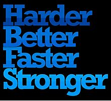 HARDER BETTER FASTER STRONGER Photographic Print