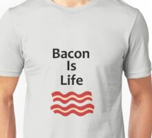 Bacon Is Life (Designs4You) Unisex T-Shirt
