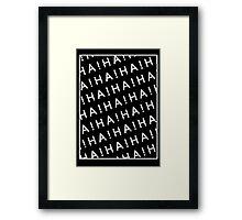 HA! Framed Print