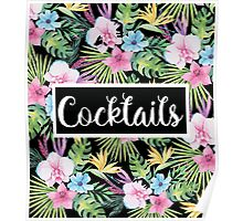 Cocktails Tropical Floral Poster
