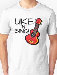 Uke 'N' Sing! Unisex T-Shirt