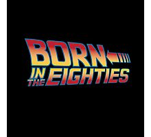 Born In The Eighties Photographic Print