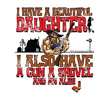 Hillbilly - I Have A Beautiful Daughter Distressed Variant Photographic Print