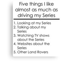 5 Things I Like - Series Canvas Print