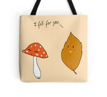 I fell for you Tote Bag