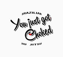 BJJ Brazilian Jiu Jitsu - you just got choked Classic T-Shirt