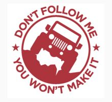 Don't Follow Me You Won't Make It. in red  Kids Tee