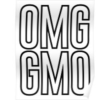 OMG GMO - Oh My God | Genetically Modified Organisms Poster