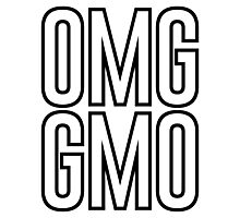 OMG GMO - Oh My God | Genetically Modified Organisms Photographic Print