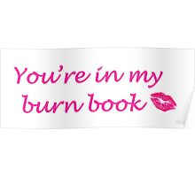 """""""You're in my burn book"""" Poster"""