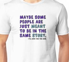 Be in the Same Story Unisex T-Shirt
