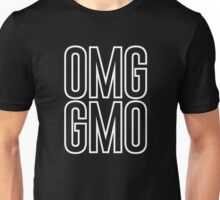 OMG GMO - Oh My God | Genetically Modified Organisms Unisex T-Shirt