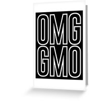 OMG GMO - Oh My God | Genetically Modified Organisms Greeting Card