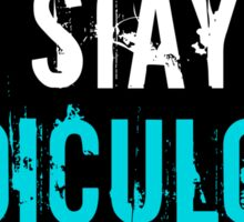 Stay Ridiculous Sticker